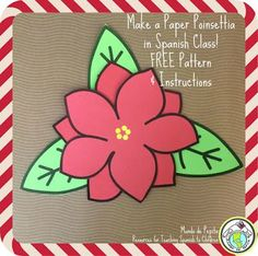 Mundo de Pepita: Paper Poinsettia Craft for Spanish Class Instructions and FREE PATTERN DOWNLOAD