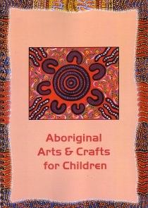 The Book Garden Aboriginal Arts And Crafts For Children Aboriginal