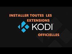 Installer toutes les extensions du dépôt officiel KODI en 2 méthodes | KODI Addon - YouTube