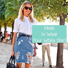 Click through to check out more than 30 ways to wear your white shirt. #styleideas