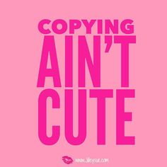 Copying aint cute!
