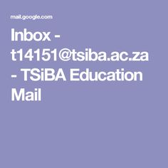 Inbox - t14151@tsiba.ac.za - TSiBA Education Mail