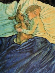 """That night, and for many nights after, the Velveteen Rabbit slept in the Boy's bed...the Boy hugged him very tight""  'The Velveteen Rabbit' by Margery Williams"