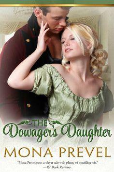 The Dowager's Daughter by Mona Prevel, http://www.amazon.com/dp/B00JJBMA0O/ref=cm_sw_r_pi_dp_L7jrtb091C8VA