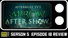 Arrow Season 5 Episode 18 Review & After Show | AfterBuzz TV