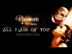 ▶ All I Ask Of You【SOLO VERSION COVER】| Phantom of the Opera - YouTube