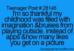 But here i am as a teenager in the generation with those probs ..