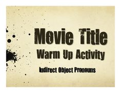A great five-minute movie title warm up activity to help your students review indirect object pronouns in Spanish!Some movie titles your students will know some are from the 1920s! Some are kid movies, some are horror movies, and some are comedies. So I'm not recommending that anyone watch the movies! :) But they make a great warm up activity to translate the titles and they can be a great conversational starting point to look at language in an authentic context.This activity reviews…