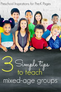 3 Simple Tips to Teach Mixed Age Groups. Do you teach a mixed-age group? It can be tough to meet the needs of all the kids in your class when they are not all the same age. Find out how you can make it work with these 3 tips! - Pre-K Pages