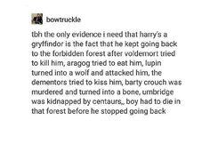 Even after that I think he'd still go in the forest if, ya know, he wanted to reminisce about the time Umbridge got dragged off or the first time he met Grawp>>>>>> Harry Potter Part 2, Harry Potter Fan Art, Harry Potter Fandom, Harry Potter World, Harry Potter Memes, Yer A Wizard Harry, Kissing Him, Mischief Managed, Book Worms