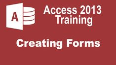 Microsoft Access 2013 Tutorial - Creating Forms - Access 2013 Tutorial f...