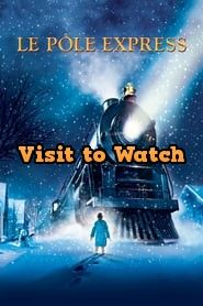 Hd Le Pole Express 2004 Streaming Vf Film Complet En Francais Polar Express The Polar Express 2004 Free Movies Online