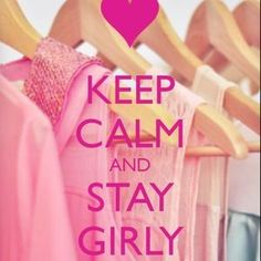KEEP CALM AND STAY GIRLY. Another original poster design created with the Keep Calm-o-matic. Buy this design or create your own original Keep Calm design now. Keep Calm Posters, Keep Calm Quotes, Keep Calm Wallpaper, Keep Clam, Keep Calm Signs, Just Girly Things, Girly Stuff, Funny Things, After Life