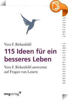 115 ideas for a better life: In this book Vera F. Birkenbihl answers readers' questions on important topics of life such as partnership, job, communication or self-esteem. It is dedicated to problems of everyday and Tips To Be Happy, Inspirational Books, Powerful Words, Self Esteem, Better Life, Self Improvement, How To Stay Healthy, No Time For Me, Book Lovers