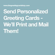 Send personalized greeting cards well print and mail them gift send personalized greeting cards well print and mail them m4hsunfo Choice Image