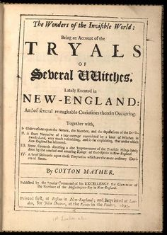 Wonders of the Invisible World by Cotton Mather was the first book ever published on the Salem Witch Trials