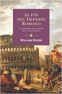 El fin del Imperio Romano, de William Rosen.