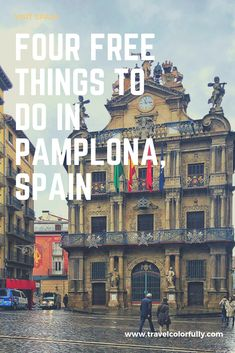There are plenty of free things to do in Pamplona, Spain. The city in Northern Spain is full of amazing things to see and do without spending a dime. Europe Destinations, Europe Travel Tips, European Travel, Budget Travel, Travel Ideas, Travel Advice, Spain And Portugal, Portugal Travel, Viajes