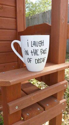 Funny Coffee Mug Decaf Coffee Mug Large Painted Coffee Mug Coffee Lovers Coffee Mug White Coffee Mug