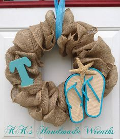 Burlap Flip Flop Wreath. Would do flip flops & sea shells but probably no monogram. Like it as a more natural look.