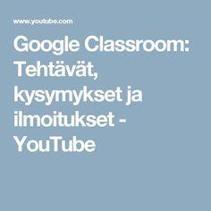 Google Classroom: Tehtävät, kysymykset ja ilmoitukset - YouTube