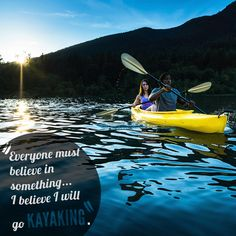 Everyone must believe in something... I believe I'll go #kayaking .  #kayak #canoe #river
