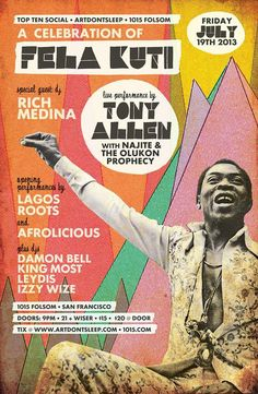 San Francisco, CA A Celebration of Fela Kuti with special guests Afrolicious & DJ Rich Medina with the man Tony Allen w/ Najite & The Olukon Prophecy and Lagos Roots Ensemble AfroBeat, Izzy Wize, King Most and… Click flyer for more >>