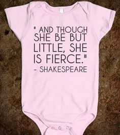 No princess shirts for our baby girl. She is going to be a strong woman.