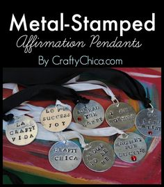 Affirmation Necklace Tutorial and a giveaway! I made eight necklaces and I'm giving them way! http://www.craftychica.com/2014/08/metal-stamped-affirmation-pendants-giveaway/