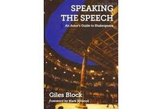 Speaking the Speech: An Acotr's Guide to Shakespeare by Giles Block - M 11 BLO