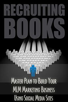Business: Network Marketing: Recruiting In Your MLM Business (MLM Passive Income Direct Sales) (Recruiting Business Home Based Business) (English Edition)