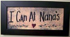 I Can At NANAS sign framed grandmother gift mimi granny nonni grandma custom personalized Christmas Grandmother Gifts, Grandmothers, Great Grandma Gifts, Grandma Quotes, Nana Gifts, Grandparent Gifts, Pallet Signs, Pallet Dyi, Sign Quotes