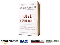 """""""Love Leadership"""" by John Hope Bryant and Bill George; Jossey-Bass, 203 pages"""