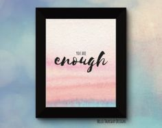 You Are Enough // Typography Print // Watercolour Print // Inspirational Quote // 8x10