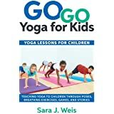 Go Go Yoga for Kids: Yoga Games & Activities for Children: Weis, Sara J.: 9780998213149: Amazon.com: Books Kids Yoga Challenge, Chico Yoga, Yoga Games, Childrens Yoga, Child Teaching, Yoga Lessons, Yoga Day, Yoga For Kids, Yoga Benefits