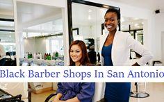 Barber Shop San Antonio : + ideas about Black Barber Shops on Pinterest Barber School, Barber ...