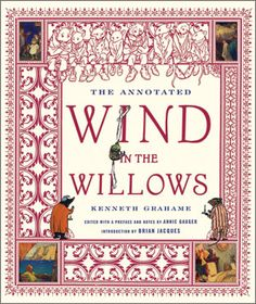 In The Annotated Wind in the Willows, readers will discover the sheer joy of the original text, restored to the original 1908 version, illustrated with hundreds of full-color images—including the beloved drawings by E. H. Shepard and Arthur Rackham. This edition also includes Shepard's famous map of the Wild Wood and rarely seen images by illustrators Graham Robertson, Paul Bransom, Nancy Barnhart, and Wyndham Payne.