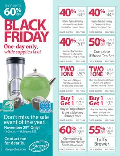 Here are our Black Friday Specials. One Day Only from Nov 29 12:00 a.m. to 11:59 EST. If you have any questions about any of the products, please message me on Facebook or by e-mail  https://www.Facebook.com/SteepedTeaByEstela or Elf69rubi@yahoo.com To place an order, you will have to go to my website www.mysteepedteaparty.com/EstelaFlores