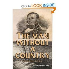 Edward Everett Hale. The Man Without a Country. Wonderful story. Read to my history class in 8th grade.