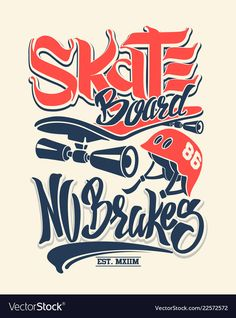 Skate board no brakes t-shirt graphics Royalty Free Vector Skateboard Design, Skateboard Art, T Shirt Logo Design, Shirt Designs, Board Skate, Smile Wallpaper, Free Graphics, Graphic Prints, Screen Printing