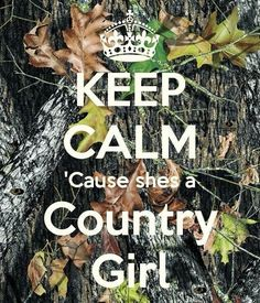 Keep Calm.....country girl