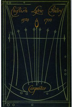 """Cover of Carpenter's """"English Lyric Poetry 1500-1700"""" — binding design by Talwin Morris (1865-1911)"""