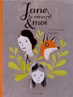 Jane, the Fox, and Me by Fanny Britt and Isabelle Arsenault: killer illustrations and I just adore the Jane Eyre theme. So far my all-time favorite graphic novel. Jane Eyre, Charlotte Bronte, Illustrations, Children's Book Illustration, Book Cover Design, Book Design, Books And Tea, Mighty Girl, Comic