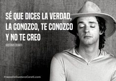 frases de cerati - Buscar con Google Simple Words, Love Movie, Wise Quotes, Music Is Life, Deep Thoughts, Beautiful Words, Proverbs, Rock And Roll, Nostalgia