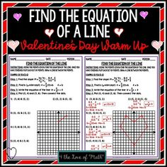 This is a quick 5 problem hand out. Students are given 5 problems that have two points listed. The student will find the equation of the line, then plot the two points listed and draw a line connecting their dots. This will form the shape of a heart. Students who finish this quickly can color