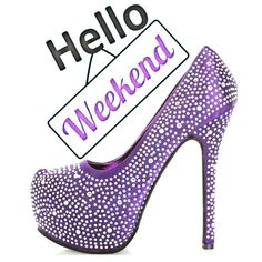 Hello Weekend Happy Weekend Images, Happy Day, Consistency Quotes, Weekday Quotes, Morning Memes, Hello Weekend, 1st Birthdays, Birthday Wishes, Stiletto Heels