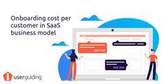 Onboarding Cost Per Customer in SaaS Business Model  #customersuccess #userexperience #ux #uxdesign