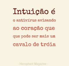 Intuição é... Smart Quotes, Best Quotes, Funny Quotes, Peace Love And Understanding, Song Quotes, My Mood, My King, Peace And Love, Psychology