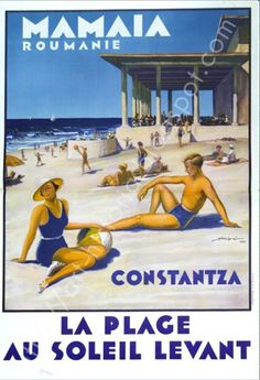 Till 1990 we've spent two weeks, every year, on the Black Sea shore, in Romania. Mamaia was our favorite resort. Vintage Ski Posters, Art Deco Posters, Tourism Poster, Poster Ads, History Posters, Railway Posters, Vintage Graphic Design, Old Ads, Travel And Tourism