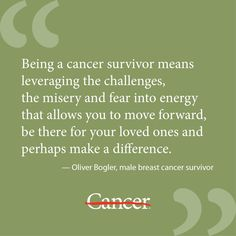 You're considered a cancer survivor the day you're diagnosed with cancer. But for male breast cancer patient Oliver Bogler, that didn't seem right. Now that he's completed cancer treatment, though, he's reflecting on what it means to be a cancer survivor. #cancer #cancersurvivor #quote #inspiration
